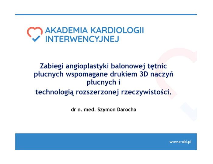 Zabiegi angioplastyki balonowej tętnic płucnych wspomagane drukiem 3D naczyń płucnych i technologią rozszerzonej rzeczywistości