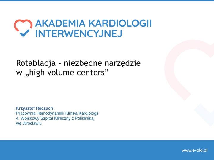 """Rotablacja – niezbędne narzędzie  w """"high volume centers"""""""