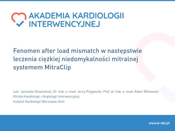 Fenomen after load mismatch w następstwie leczenia ciężkiej niedomykalności mitralnej systemem MitraClip